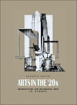 Arts in the '20s: Architecture and Decorative Arts in Europe