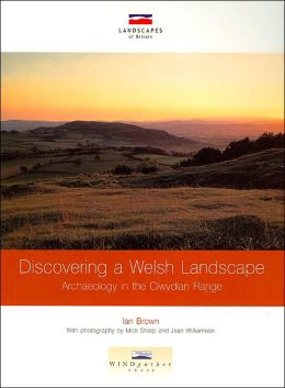 Discovering a Welsh Landscape: Archaeology in the Clwydian Range ( Landscapes of Britain Series)
