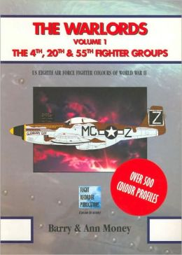 The Warlords, Volume 1: The 4th, 20th and 55th Fighter Groups