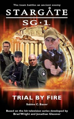 Stargate SG-1 #1: Trial by Fire