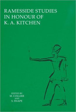 Ramesside Studies in Honour of K. A. Kitchen edited by Mark Collier and Steven Snape