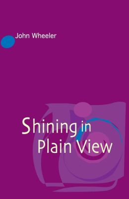 Shining In Plain View