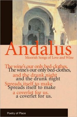 Andalus: Moorish Songs of Love and Wine