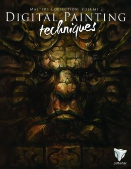 Digital Painting Techniques: Volume 2: Practical Techniques of Digital Art Masters
