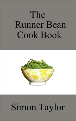 The Runner Bean Cook Book