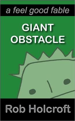 Giant Obstacle: A Feel Good Fable
