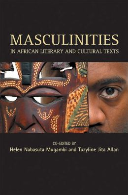 Masculinities in African Literary and Cultural Texts