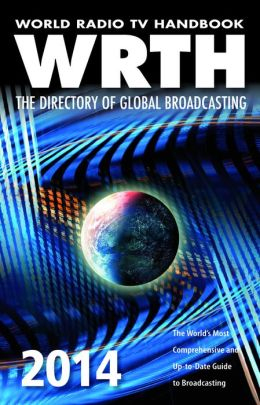World Radio TV Handbook 2014: The Directory of Global Broadcasting