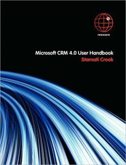 Microsoft Crm 4.0 User Handbook
