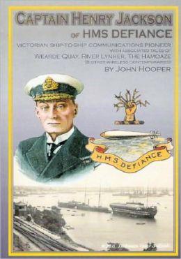 Captain Henry jackson of HMS Defiance