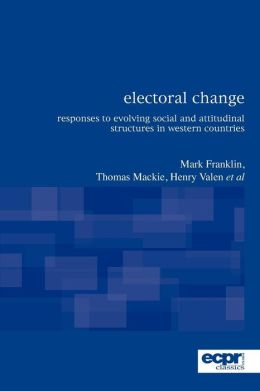 Electoral Change: Responses to Evolving Social and Attitudinal Structures in Western Countries, Second Editon