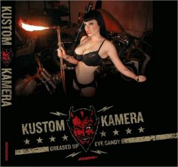 Kustom Kamera: Greased Up Eye Candy