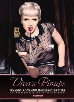 Viva's Pinups: Bullet Bras and Backseat Betties