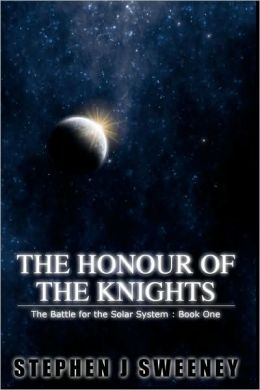 The Honour of the Knights (Battle for the Solar System Series #1)