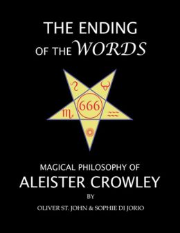 The Ending of the Words : Magical Philosophy of Aleister Crowley
