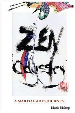 Zen Odyssey, a Martial Arts Journey