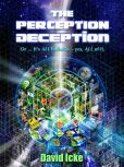 Book Cover Image. Title: The Perception Deception, Author: David Icke