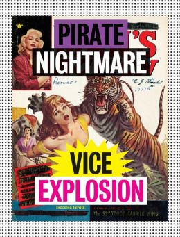 Pirate Nightmare Vice Explosion : Inherited Remnants of an Amateur Dadaist's Library