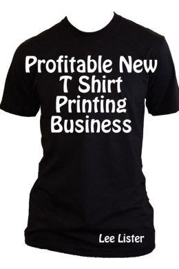 Profitable New T Shirt Printing Business