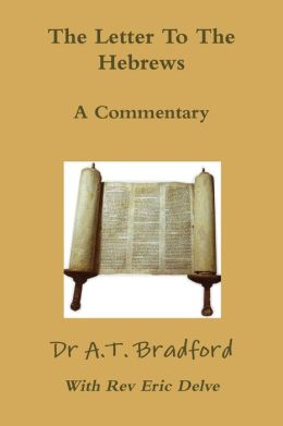 The Letter To The Hebrews - A Commentary