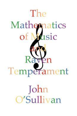 The Mathematics of Music and Raven Temperament