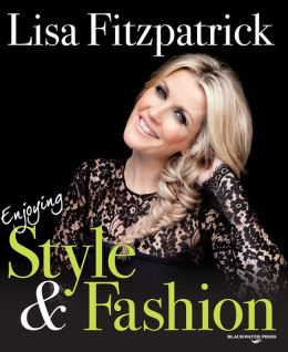 Lisa Fitzpatrick - Enjoying Style & Fashion