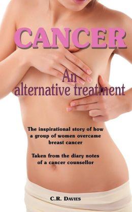 Cancer, an Alternatve Treatment