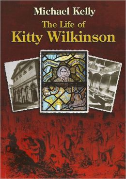 The Life of Kitty Wilkinson