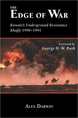 The Edge of War: Kuwaiti's Underground Resistance, Khafji 1990-1991