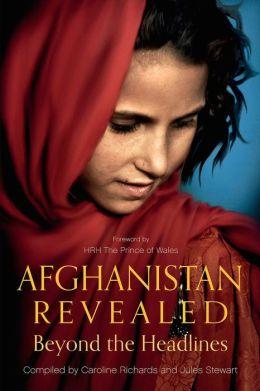 Afghanistan Revealed: Beyond the Headlines
