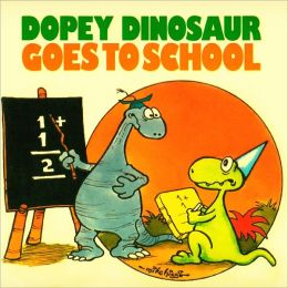 Dopey Dinosaur goes to School