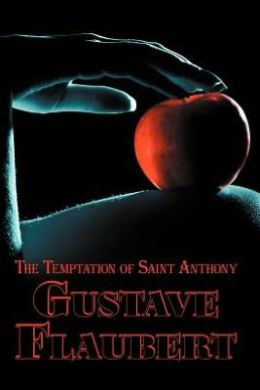 French Classics in French and English: The Temptation of Saint Anthony by Gustave Flaubert (Dual-Language Book)