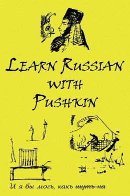 Russian Classics in Russian and English: Learn Russian with Pushkin