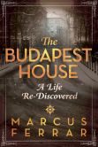 The Budapest House: A Life Re-Discovered