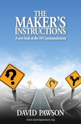 The Maker's Instructions: A New Look at the 10 Commandments