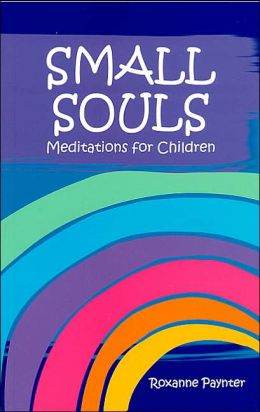 Small Souls: Meditations for Children