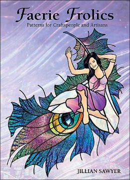 Faerie Frolics: Patterns for Craftspeople and Artisans
