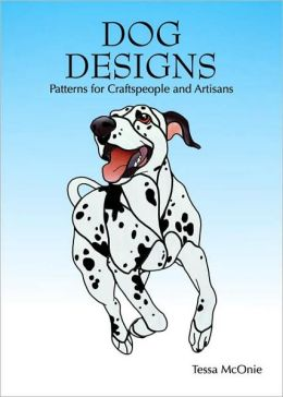 Dog Designs: Patterns for Craftspeople and Artisans