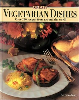 Great Vegetarian Dishes: Over 240 Recipes from around the World