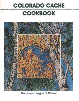 Colorado Cache Cookbook (30th Anniversary Edition)