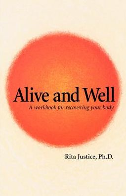 Alive and Well: A Workbook for Recovering Your Body