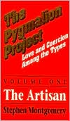 The Pygmalion Project: Love and Coercian Among the Types: The Artisian