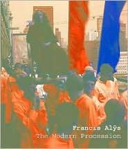 Francis Alys: The Modern Procession