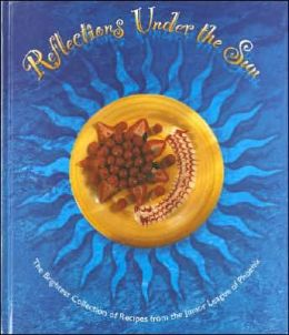 Reflections Under the Sun: The Brightest Collection of the Best Recipes from the Junior League
