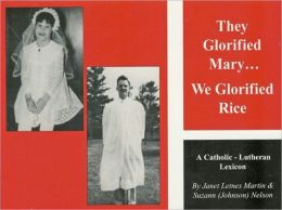They Glorified Mary: We Glorified Rice