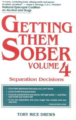 Getting Them Sober: Separations and Healings