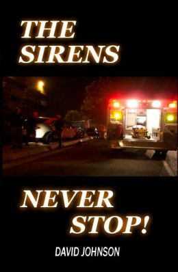 The Sirens Never Stop!