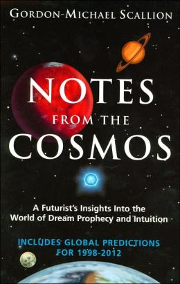 Notes from the Cosmos: A Futurist's Insights into the World of Dream Prophecy and Intuition