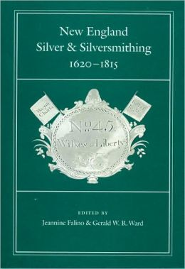 New England Silver and Silversmithing, 1620-1815