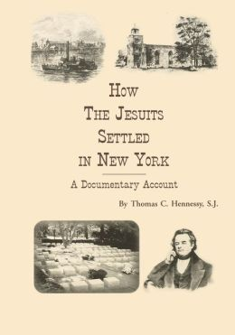 How the Jesuits Settled in New York: A Documentary Account